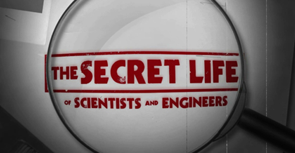 The Secret Life of Scientists and Engineers